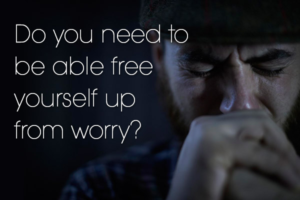 Do you need to be able to free yourself up from worry?